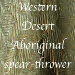 Western Desert Aboriginal spear thrower